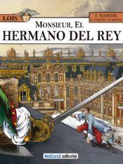 LOIS #04. MONSIEUR, EL HERMANO DEL REY