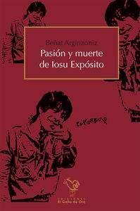 PASION Y MUERTE DE IOSU EXPOSITO