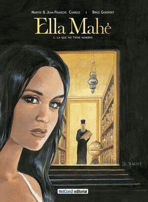 ELLA MAHE #03. LA QUE NO TIENE NOMBRE