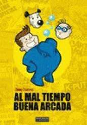 AL MAL TIEMPO BUENA ARCADA
