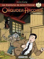JULIUS CHANCER #01. LA ORQUIDEA ARCO IRIS (VOL. 1)