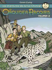 JULIUS CHANCER #02. LA ORQUIDEA ARCO IRIS (VOL. 2)