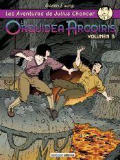 JULIUS CHANCER #03. LA ORQUIDEA ARCO IRIS (VOL. 3)