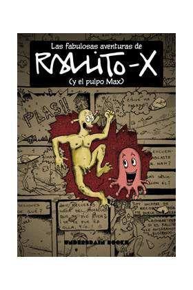 LAS FABULOSAS AVENTURAS DE RALLITO-X (Y EL PULPO MAX)