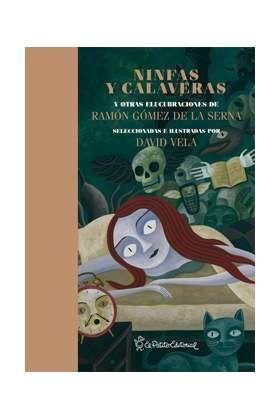 NINFAS Y CALAVERAS Y OTRAS ELUCUBRACIONES DE RAMON GOMEZ DE LA SERNA
