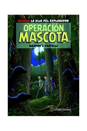 SILVANA LA HIJA DEL EXPLORADOR: OPERACION MASCOTA