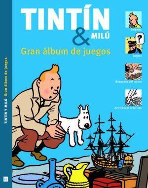 TINTIN Y MILU: GRAN ALBUM DE JUEGOS