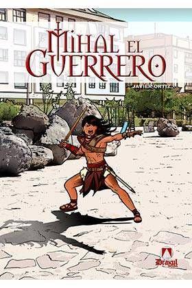 MIHAL: EL GUERRERO