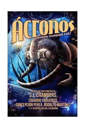 ACRONOS. ANTOLOGIA STEAMPUNK VOL. 2