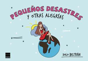 PEQUEÑOS DESASTRES Y OTRAS ALEGRIAS