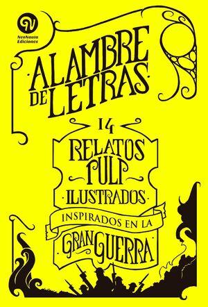 ALAMBRE DE LETRAS 14 RELATOS PULP INSPIRADOS EN LA GRAN GUERRA