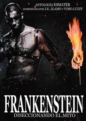FRANKENSTEIN. DISECCIONANDO AL MITO