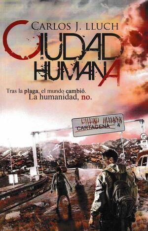 CIUDAD HUMANA I: TRAS LA PLAGA