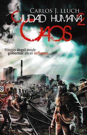 CIUDAD HUMANA II: CAOS