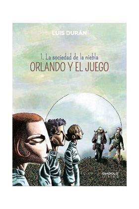 ORLANDO Y EL JUEGO #01. LA SOCIEDAD DE LA NIEBLA