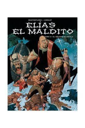 ELIAS EL MALDITO #03. EL SOLDADO DE ARCILLA