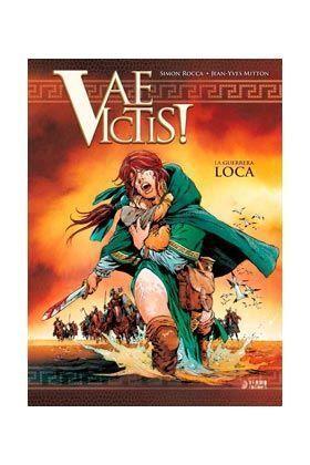 VAE VICTIS! #02. LA GUERRERA LOCA