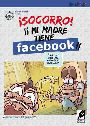 SOCORRO. MI MADRE TIENE FACEBOOK!!