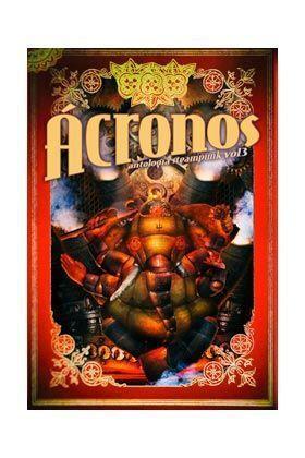 ACRONOS. ANTOLOGIA STEAMPUNK VOL. 3