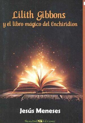 LILITHGIBBONS Y EL LIBRO MAGICO DEL ENCHIRINDION