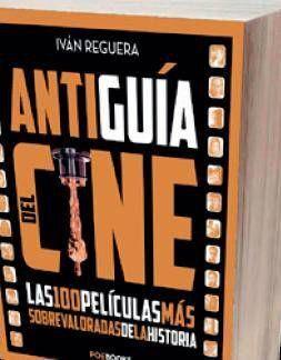 ANTIGUIA DEL CINE: LAS 100 PELICULAS MAS SOBREVALORADAS DE LA HISTORIA