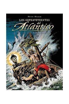 LOS SUPERVIVIENTES DEL ATLANTICO #03: EL ULTIMO NAUFRAGIO