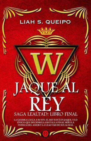 SAGA LEALTAD: LIBRO FINAL - JAQUE AL REY