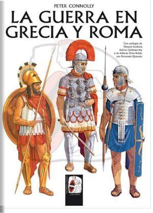 DESPERTA FERRO: ILUSTRADOS #02. LA GUERRA EN GRECIA Y ROMA (CARTONE)