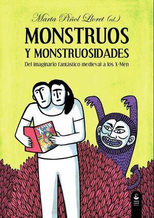 MONSTRUOS Y MONSTRUOSIDADES: DEL IMAGINARIO FANTASTICO MEDIEVAL A LOS X-MEN