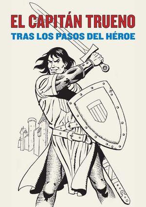 EL CAPITAN TRUENO: TRAS LOS PASOS DEL HEROE
