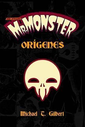 MR. MONSTER: ORIGENES