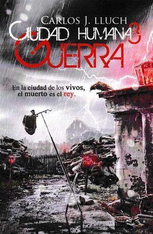 CIUDAD HUMANA III: GUERRA