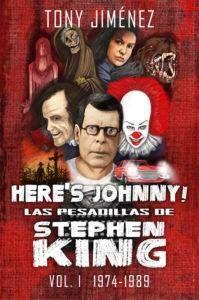 HERE'S JOHNNY! LAS PESADILLAS DE STEPHEN KING VOL. 1 (1974-1989)