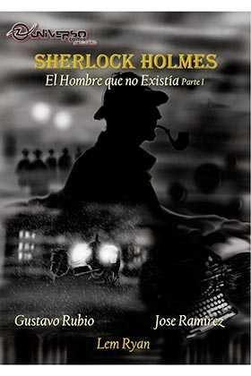 SHERLOCK HOLMES. EL HOMBRE QUE NO EXISTIA - PARTE 1