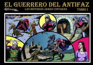 EL GUERRERO DEL ANTIFAZ: LAS HISTORIAS JAMAS CONTADAS #01