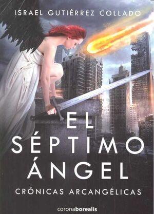 CRONICAS ARCANGELICAS I: EL SEPTIMO ANGEL