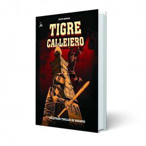 TIGRE CALLEJERO I. UN EXTRAÑO THRILLER DE VENGANZA (GP EDICIONES)