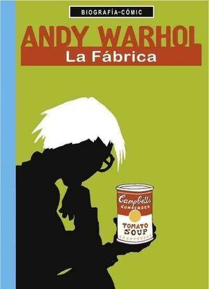 ANDY WARHOL. LA FABRICA