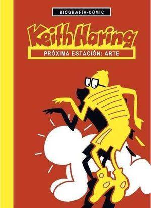 KEITH HARING. PROXIMA ESTACION: ARTE