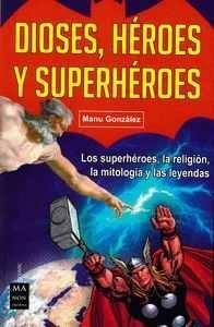 DIOSES, HEROES Y SUPERHEROES