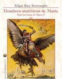 BAJO LAS LUNAS DE MARTE 09: HOMBRES SINTETICOS DE MARTE