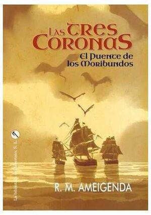 LAS TRES CORONAS. EL PUENTE DE LOS MORIBUNDOS