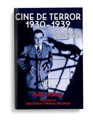 CINE DE TERROR: 1930-1939. UN MUNDO EN SOMBRAS