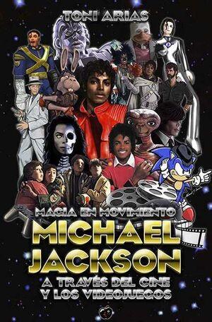 MAGIA EN MOVIMIENTO: MICHAEL JACKSON A TRAVES DEL CINE