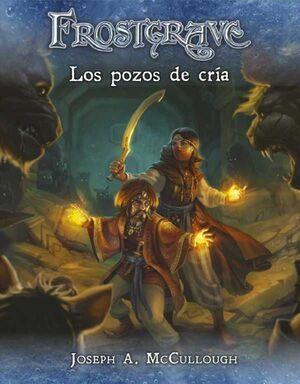 FROSTGRAVE JDR - POZOS DE CRIA
