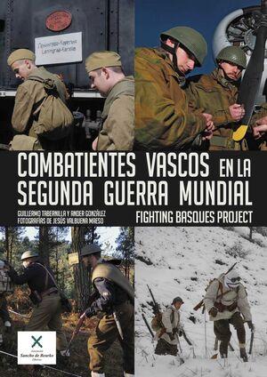 DESPERTA FERRO: COMBATIENTES VASCOS EN LA SEGUNDA GUERRA MUNDIAL