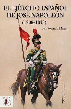 DESPERTA FERRO HISTORIA ESPAÑA #04. EL EJERCITO ESPAÑOL DE JOSE NAPOLEON