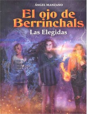 EL OJO DE BERRINCHALS: LAS ELEGIDAS