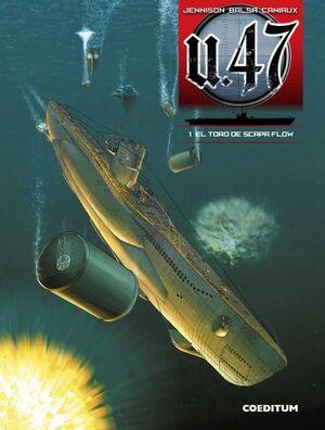 U 47 #01. EL TORO DE SCAPA FLOW
