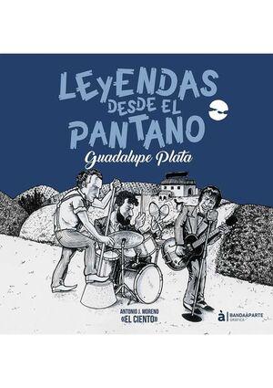 LEYENDAS DESDE EL PANTANO: GUADALUPE PLATA